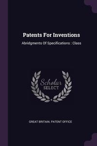 Книга под заказ: «Patents For Inventions»