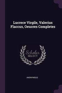 Книга под заказ: «Lucrece Virgile, Valerius Flaccus, Oeucres Completes»