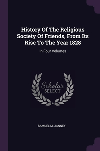 Книга под заказ: «History Of The Religious Society Of Friends, From Its Rise To The Year 1828»