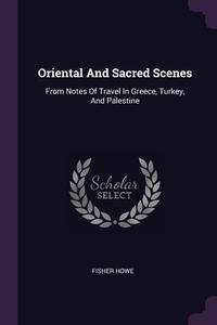 Книга под заказ: «Oriental And Sacred Scenes»
