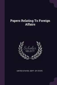 Книга под заказ: «Papers Relating To Foreign Affairs»