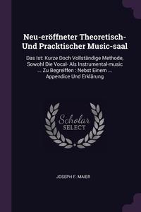 Книга под заказ: «Neu-eröffneter Theoretisch- Und Pracktischer Music-saal»