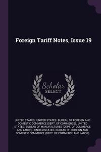 Книга под заказ: «Foreign Tariff Notes, Issue 19»