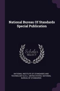 Книга под заказ: «National Bureau Of Standards Special Publication»