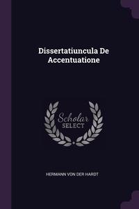 Dissertatiuncula De Accentuatione, Hermann Von Der Hardt обложка-превью