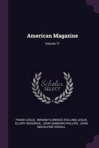 American Magazine; Volume 71, Frank Leslie, Miriam Florence (Folline) Leslie, Ellery Sedgwick обложка-превью