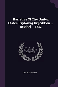 Narrative Of The United States Exploring Expedition ... 1838[to] ... 1842, Charles Wilkes обложка-превью