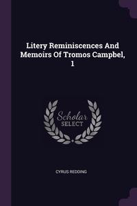 Litery Reminiscences And Memoirs Of Tromos Campbel, 1, Cyrus Redding обложка-превью