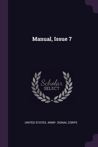 Manual, Issue 7, United States. Army. Signal Corps обложка-превью