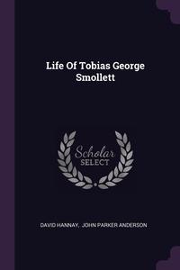 Life Of Tobias George Smollett, David Hannay, Anderson John Parker обложка-превью