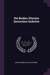 Die Beiden Ältesten Deutschen Gedichte, Jacob Grimm, Wilhelm Grimm обложка-превью