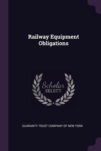 Railway Equipment Obligations, Guaranty Trust Company of New York обложка-превью