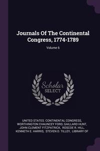 Journals Of The Continental Congress, 1774-1789; Volume 6, United States. Continental Congress, Worthington Chauncey Ford, Gaillard Hunt обложка-превью