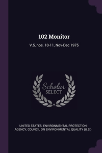 102 Monitor: V.5, nos. 10-11, Nov-Dec 1975, United States. Environmental Protection, Council on Environmental Quality (U.S.) обложка-превью