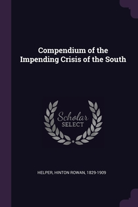 Compendium of the Impending Crisis of the South, Hinton Rowan Helper обложка-превью