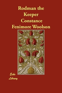 Rodman the Keeper, Constance Fenimore Woolson обложка-превью