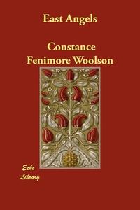 East Angels, Constance Fenimore Woolson обложка-превью