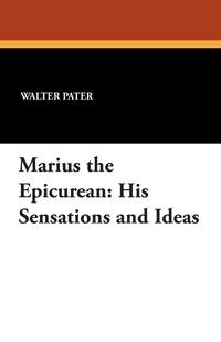 Marius the Epicurean: His Sensations and Ideas, Walter Pater обложка-превью