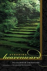 Stepping Heavenward, Elizabeth Prentiss, Elisabeth Elliot обложка-превью