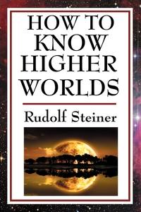 How to Know Higher Worlds, Rudolf Steiner обложка-превью