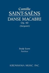 Danse macabre, Op. 40 - Study score, Camille Saint-Saens, Richard W. Sargeant обложка-превью