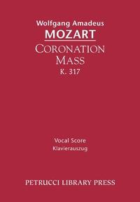 Coronation Mass, K. 317: Vocal Score, Wolfgang Amadeus Mozart, Otto Taubmann обложка-превью