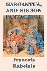 Gargantua, and His Son Pantagruel, Francois Rabelais обложка-превью