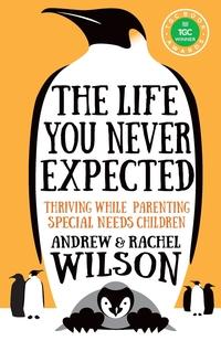 The Life You Never Expected, Andrew Wilson, Rachel Wilson обложка-превью