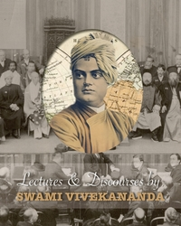 Lectures and Discourses by Swami Vivekananda: given around the world, from 1888 to 1902, Swami Vivekananda обложка-превью