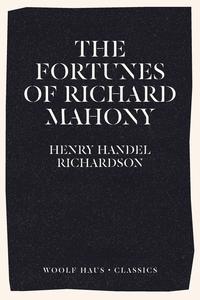 The Fortunes of Richard Mahony, Henry Handel Richardson обложка-превью