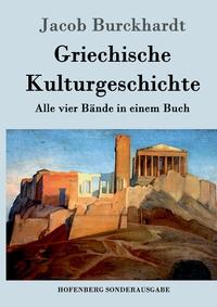 Griechische Kulturgeschichte: Alle vier Bände in einem Buch, Jacob Burckhardt обложка-превью