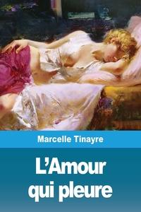 L'Amour qui pleure, Marcelle Tinayre обложка-превью