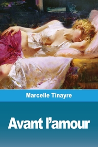 Avant l'amour, Marcelle Tinayre обложка-превью