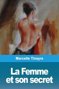 La Femme et son secret, Marcelle Tinayre обложка-превью