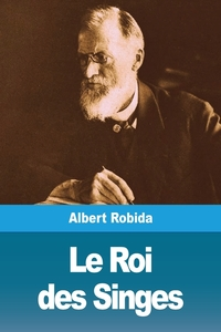Le Roi des Singes, Albert Robida обложка-превью