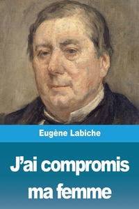 J'ai compromis ma femme, Eugene Labiche обложка-превью