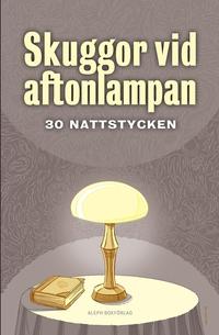 Skuggor vid aftonlampan: 30 nattstycken, Arthur Conan Doyle, Joseph Sheridan Le Fanu, Fitz-James O'Brien обложка-превью