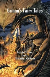 Grimm's Fairy Tales, Jacob Grimm, Wilhelm Grimm обложка-превью