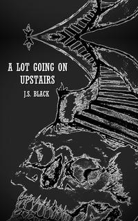 A Lot Going On Upstairs, J.S. Black обложка-превью