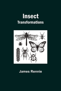 Insect Transformations, James Rennie обложка-превью
