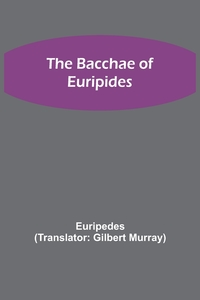 The Bacchae of Euripides, Euripedes обложка-превью