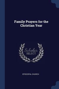 Family Prayers for the Christian Year, Episcopal Church обложка-превью