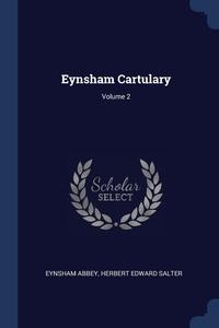 Eynsham Cartulary; Volume 2, Eynsham Abbey, Herbert Edward Salter обложка-превью