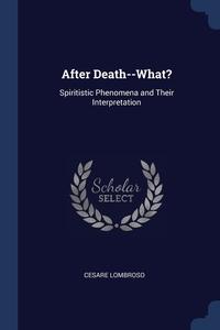 Книга под заказ: «After Death--What?»