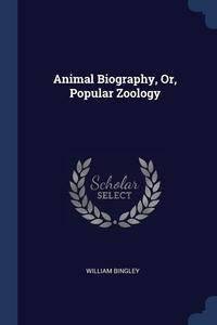 Animal Biography, Or, Popular Zoology, William Bingley обложка-превью