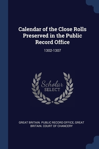 Книга под заказ: «Calendar of the Close Rolls Preserved in the Public Record Office»