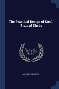 Книга под заказ: «The Practical Design of Steel-Framed Sheds»