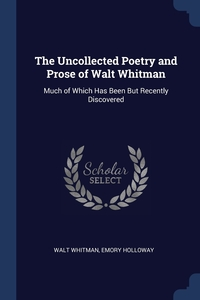 Книга под заказ: «The Uncollected Poetry and Prose of Walt Whitman»