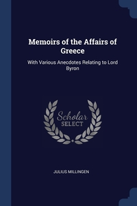 Книга под заказ: «Memoirs of the Affairs of Greece»