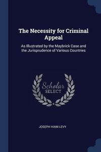 Книга под заказ: «The Necessity for Criminal Appeal»